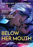 Below Her Mouth /