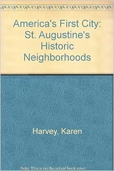 America's First City: St. Augustine's Historic Neighborhoods by Karen Harvey (1992-10-02)