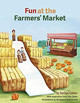 Fun at the Farmers' Market (A Farmers' Market Adventure Book 1) by [Cohen, Soraya]