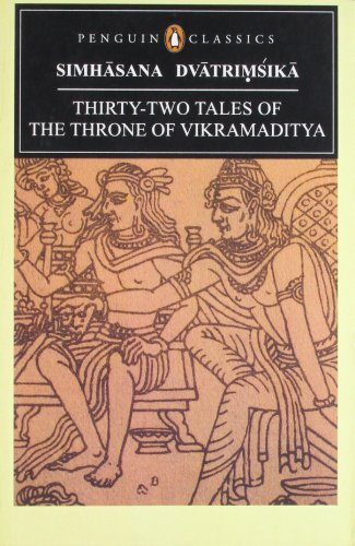 Simhasana Dvatrimsika: Thirty-Two Tales of the Throne of Vikramaditya (Penguin Classics)