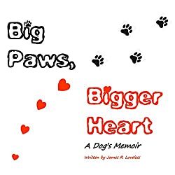 Big Paws, Bigger Heart: A Dog's Memoir