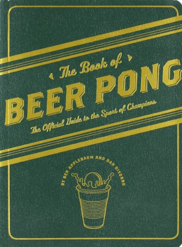The Book of Beer Pong: The Official Guide to the Sport of ()