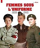 Femmes sous l'uniforme 1939-1945