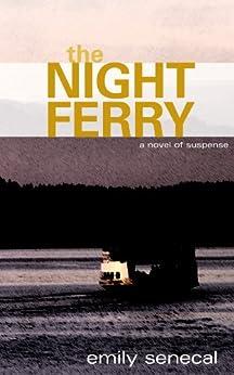 The Night Ferry (Sliding Sideways Mystery Book 6) by [Senecal, Emily]