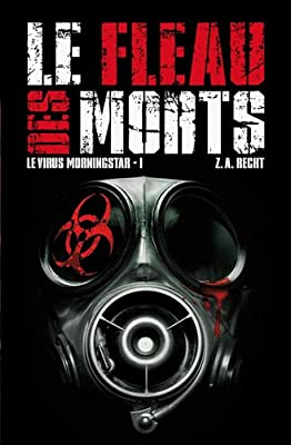 Le virus Morningstar, Tome 1 : Le fléau des morts: Amazon.es: Recht, Zachary Allan, Joly, Fabrice: Libros en idiomas extranjeros