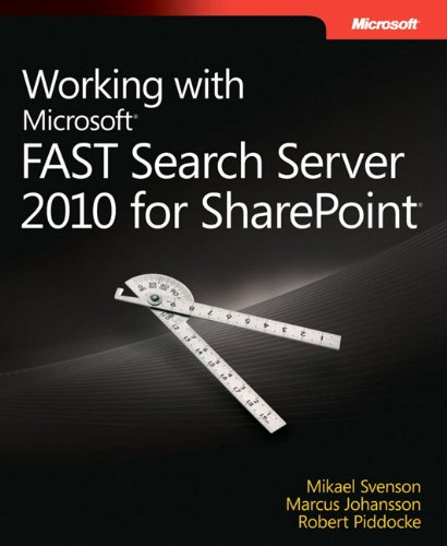 Working with Microsoft FAST Search Server 2010 for SharePoint by Microsoft Press