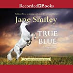 True Blue | Jane Smiley