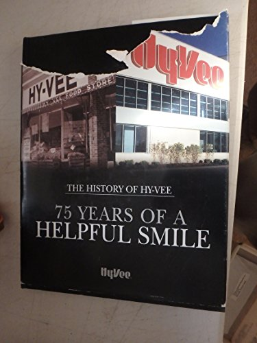 The History Of Hy Vee 75 Years Of A Helpful Smile