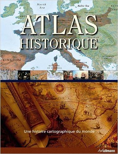 Livres Atlas historique - Une histoire cartographique du monde pdf epub