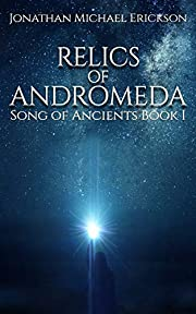 Relics of Andromeda (Song of Ancients Book 1)
