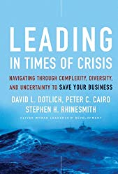 Leading in Times of Crisis: Navigating Through Complexity, Diversity and Uncertainty to Save Your Business (J-B US non-Franchise Leadership)