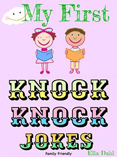 My First Knock Knock Jokes: (Full Color Illustrations) by [Dahl, Ella]