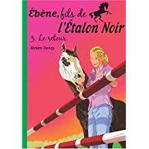 ÉBÈNE FILS DE L'ÉTALON NOIR T03 : LE RETOUR