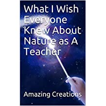 What I Wish Everyone Knew About Nature as A Teacher