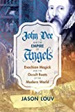 #3: John Dee and the Empire of Angels: Enochian Magick and the Occult Roots of the Modern World