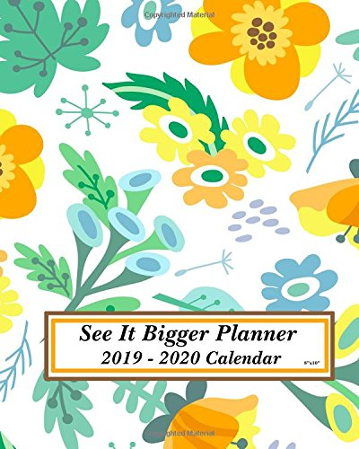 """See It Bigger Planner 2019 - 2020 Calendar 8""""x10"""": Daily, Weekly & Monthly Planners, Calendars, Personal Organizers & Agendas for Time Management & Organization pdf epub"""