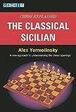 Chess Explained: The Classical Sicilian-Alex Yermolinsky