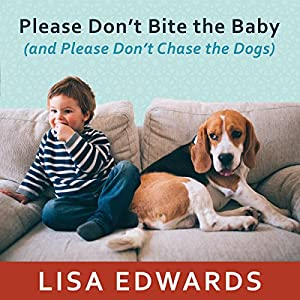 Please Don't Bite the Baby (and Please Don't Chase the Dogs) Audiobook