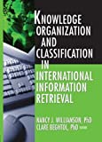 Knowledge Organization and Classification in International Information Retrieval 9780789023551