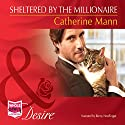 Sheltered by the Millionaire Audiobook by Catherine Mann Narrated by Romy Nordlinger