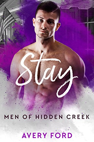 Stay (Men of Hidden Creek )