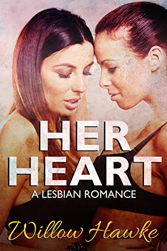 Her Heart: A Lesbian Romance (Lesbian Sex Stories Book 3)