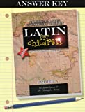Latin for Children, Primer A Answer Key, Aaron Larsen and Christopher Perrin, 1600510019