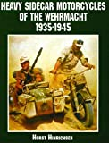 Heavy Sidecar Motorcycles of the Wehrmacht 1935-1945 (Schiffer Military/Aviation History)