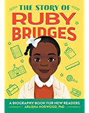 The Story of Ruby Bridges: A Biography Book for New Readers (The Story of: A Biography Series for New Readers)