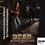 Dead: Darkness Before Dawn : Dead, Book 8 | TW Brown