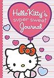 Hello Kitty's Super Sweet Journal, Kristin Ostby, 0448483394