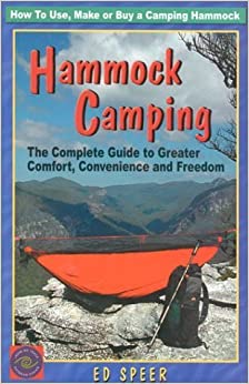 Hammock Camping: The Complete Guide to Greater Comfort, Convenience and Freedom by Ed Speer (2003-05-15)