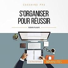S'organiser pour réussir (Coaching pro 5)   Livre audio Auteur(s) : Isabelle Aussant Narrateur(s) : Alban Barthélemy