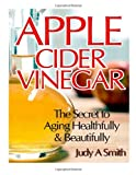 Apple Cider Vinegar, Judy Smith, 1495399249