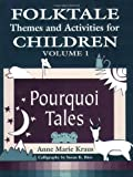 Folktale Themes and Activities for Children, Anne Marie Kraus, 1563085216