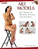 Art Models: Life Nudes for Drawing Painting And Sculpting