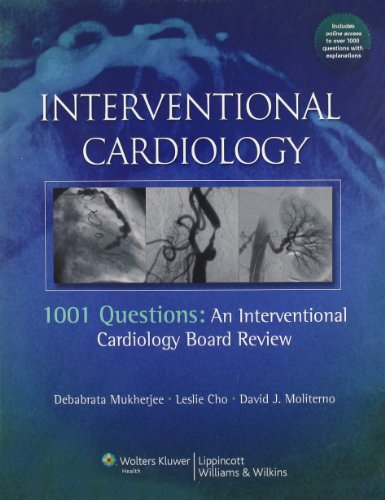 Interventional Cardiology: 1001 Questions: An Interventional Cardiology Board Review