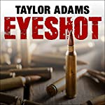 Eyeshot | Taylor Adams