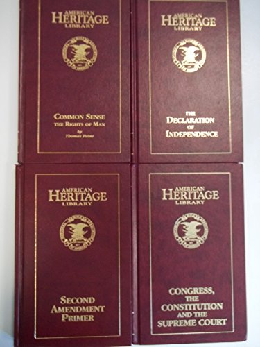 American Heritage Library set of 4 Hardcover Books - Conress, the Constitution and the Supreme Court - Second Amendment Primer - The Declaration of Independence - Common Sense and the Rights of Man