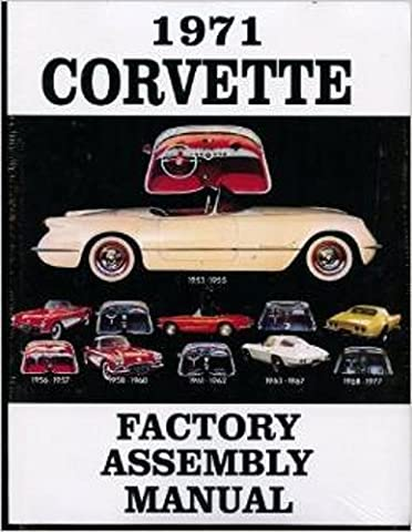 1971 CORVETTE COMPLETE FACTORY ASSEMBLY INSTRUCTION MANUAL - GUIDE - ALL MODELS Convertible, Fastback, Hardtop - Top Fuel Exhaust