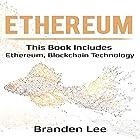 Ethereum: This Book Includes - Ethereum, Blockchain Technology Hörbuch von Branden Lee Gesprochen von: William Bahl