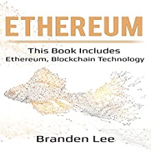 Ethereum: This Book Includes - Ethereum, Blockchain Technology Audiobook by Branden Lee Narrated by William Bahl