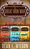 The Great Iron War (Books 1 - 3) (The Great Iron War Omnibus)