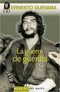 La guerre de guérilla, Che Guevara, Ernesto
