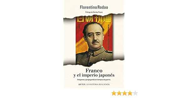 Amazon.com: Franco y el Imperio Japonés (Spanish Edition) eBook: FLORENTINO RODAO GARCIA: Kindle Store