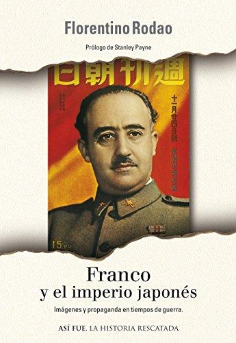 Franco y el Imperio Japonés (Spanish Edition) by [GARCIA, FLORENTINO RODAO]
