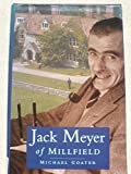 img - for Jack Meyer of Millfield (Biography, Letters & Diaries) book / textbook / text book
