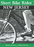 Short Bike Rides in New Jersey, 4th (Short Bike Rides Series)