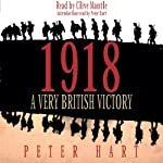 1918: A Very British Victory | Peter Hart