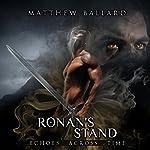 Ronan's Stand: Echoes Across Time, Book 4 | Matthew Ballard
